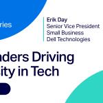 Meet Erik Day, Senior Vice President, Small Business, Dell Technologies